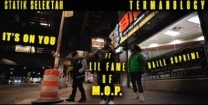 Statik Selektah & Termanology – It's On You (feat. Fame & Haile Supreme) (official Music Video)